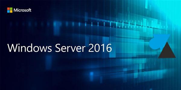 WF tutoriel Windows Server 2016 WS2016 WS16