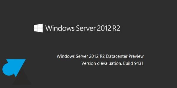 Présentation des nouveautés de Windows Server 2012 R2