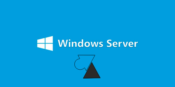 tutoriel Windows Server 2016