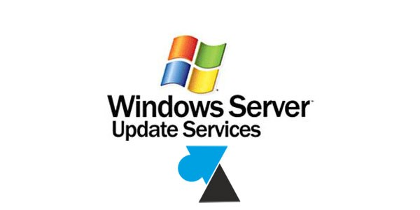 Configurer WSUS sur Windows Server 2012 / R2