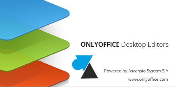 OnlyOffice, concurrent gratuit de Microsoft Office sur Windows, Mac et Linux