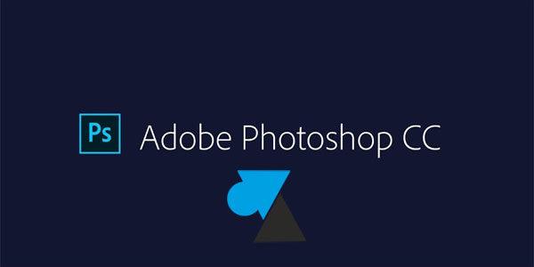 Les nouveautés Adobe Photoshop CC 2018