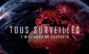 Documentaire Arte : Tous surveillés, 7 milliards de suspects